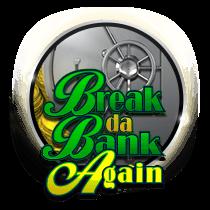 Break da Bank Again slots
